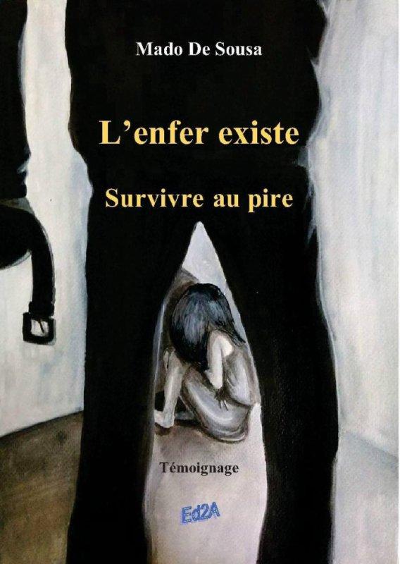 L'enfer existe - Survivre au pire
