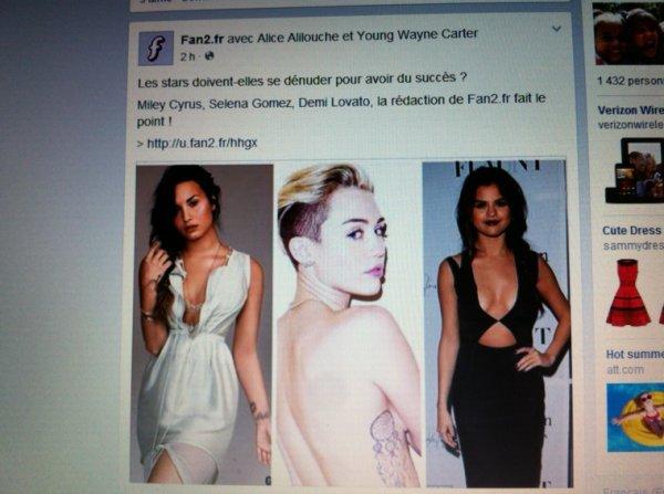 Fan2.fr : Les stars doivent-elles se dénuder pour avoir du succès?     Miley Cyrus, Selena Gomez, Demi Lovato, la rédaction de Fan2.fr fait le point!