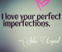 - Tes imperfections n'en sont pas pour tout le monde -