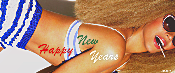 __ HAPPY NEW YEAR  __ ____________________________________  ArTicLe 848 : On Worldbee -Beyonce News · · · · · · · · · · · · · · · · · · · · · · · · · · · · · · ·