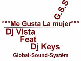 °°°Me Gusta la mujer°°°_-_[Dj Vista Feat Dj Keys][G.S.S] (2011)