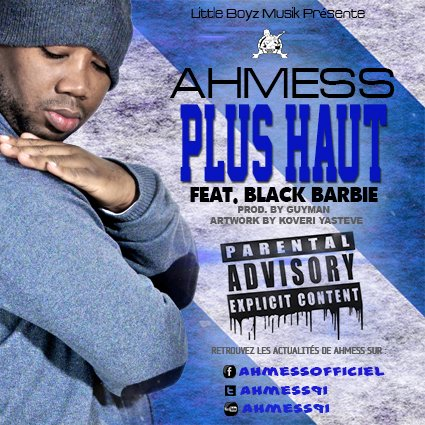 "AHMESS FEAT BLACK BARBIE ""PLUS HAUT"" DISPONIBLE MAINTENANT"