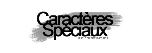Caractères Spéciaux.