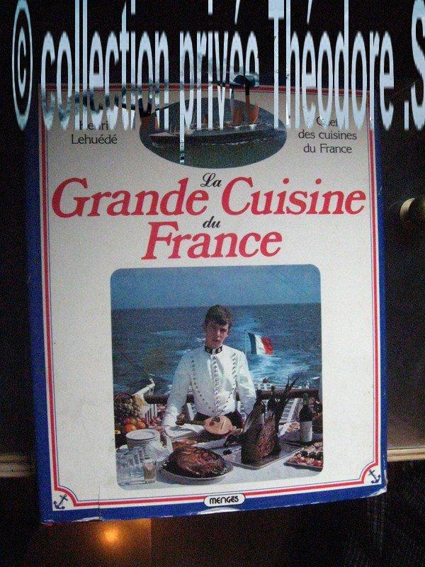 La Grande Cuisine du FRANCE par Henri Lehuédé