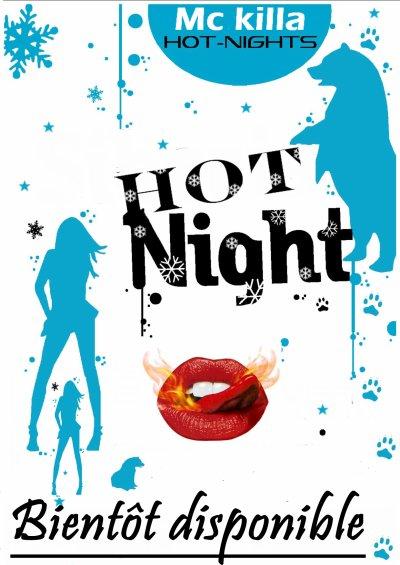 Mc killa Hot Night (BIENTOT DISPONIBLE)