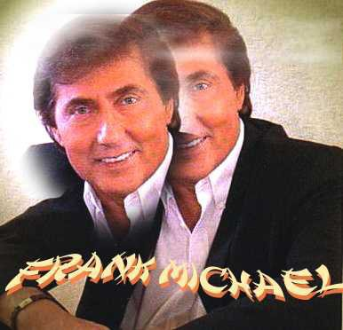 >>>>> FRANK MICHAEL <<<<<