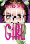 Geek girl : etre ou ne pas etre                de Holly Smale.