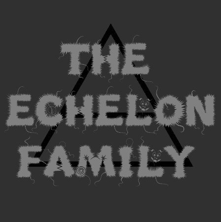 The ECHELON Family ₪ ø  ||| ·o.