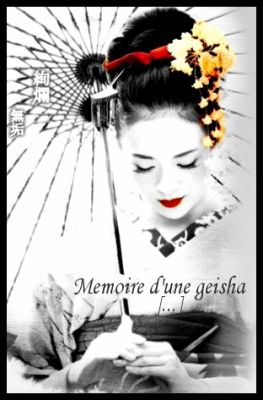 Mémoire d'une geisha ..