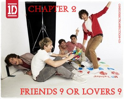 Chapter 2 : Friends ? Or lovers ?