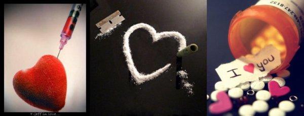 """""""L'amour c'est comme une drogue sauf que l'amour t'en pleures et la drogue t'en meurs..."""""""