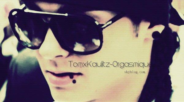 .TomxKaulitz-Orgasmique« Tom Kaulitz est un salaud. ».