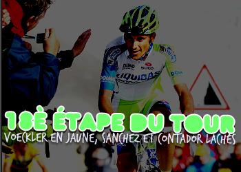 Article 16 : le résumé de l'étape 18 ; by cycling-actuality Source numéro 1 sur le cyclisme