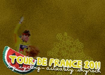 Article 20 : Tour de France 2011 ; by cycling-actuality Source numéro 1 sur le cyclisme