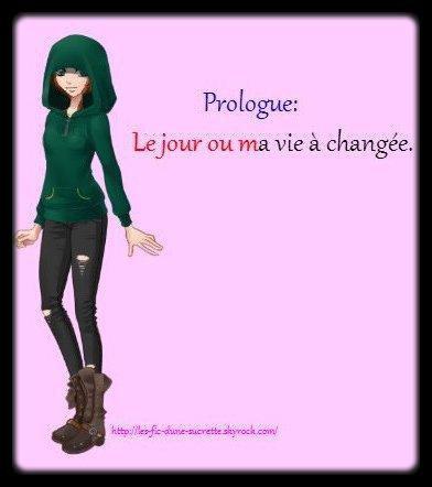 Prologue : Le jour ou ma à changée.