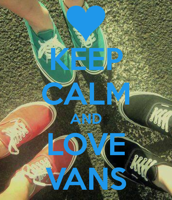 Keep Calm and Love Vans
