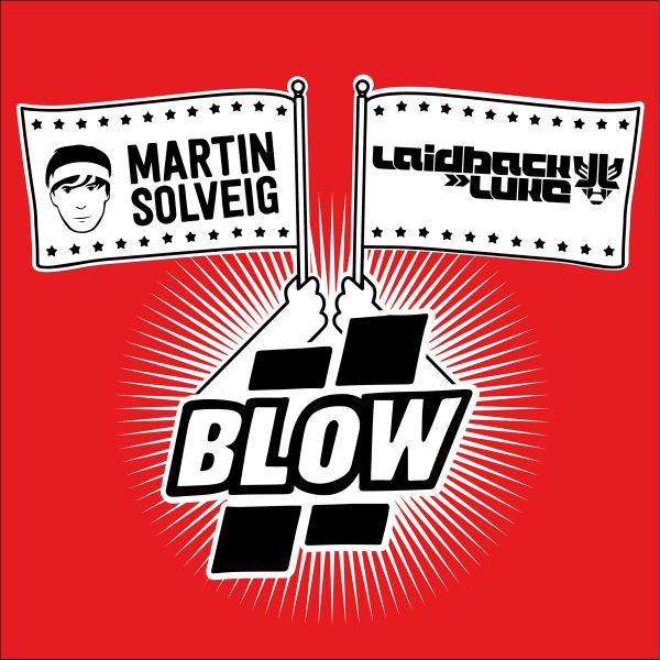 Martin Solveig feat Laidback Luke - Blow