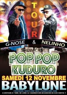 le 12 novembre pop pop kuduro - g-nose & nelinho en live au babylone !!! sa va étre chaud !!!!