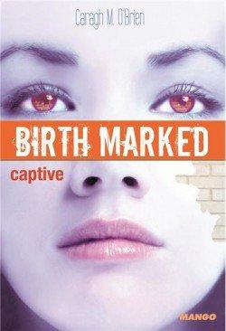 Chronique, Birth Marked, tome 3, Captive