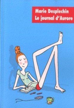 Chronique, Le journal d'Aurore, l'intégrale