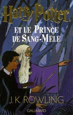 Chronique, Harry Potter et le Prince de Sang-Mêlé, tome 6