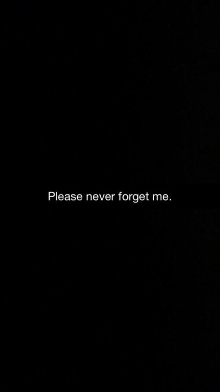 Never forget me.