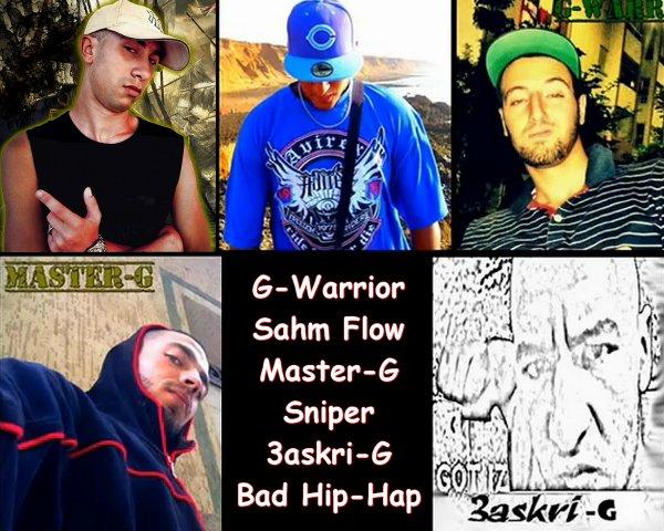 G-Warrior Ft 3askri-G Ft Sniper Ft Master-G Ft Sahm Flow  -Bad Hip-Hap