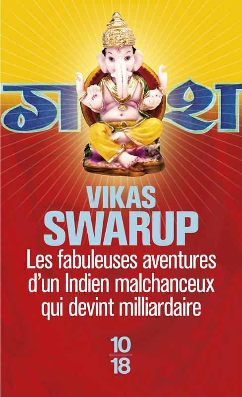 Les fabuleuses aventures d'un Indien malchanceux qui devint milliardaire - Vikas Swarup