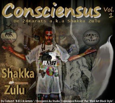 """1er Vol. de la Mixtape """"Consciensus"""" de """"24Karats a.k.a Shakka Zulu""""."""