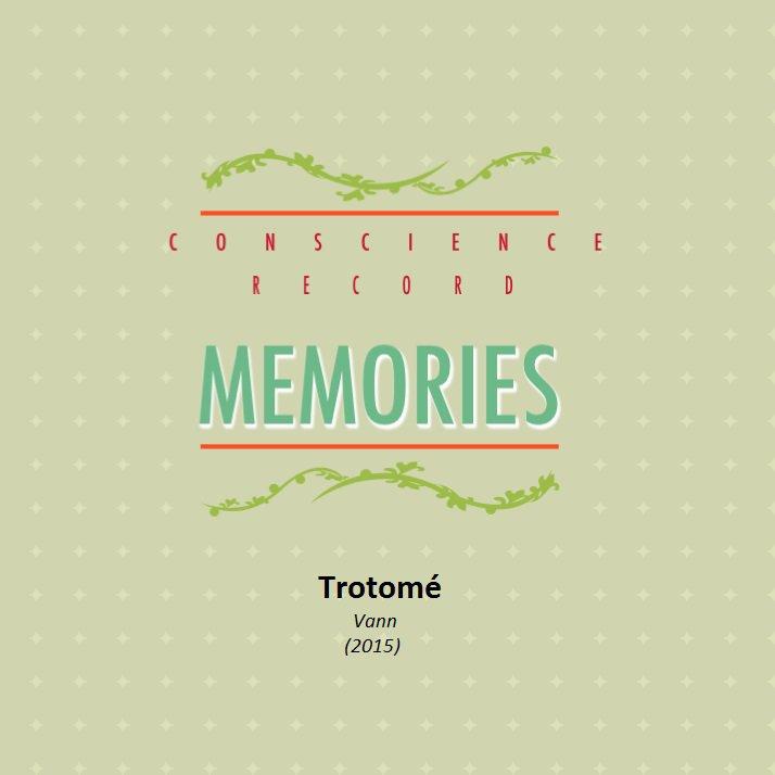 MEMORIES / Trotomé (2016)