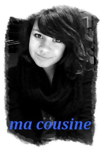 elle sais ma cousine