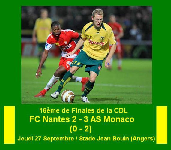 16ème DE FINALE DE LA CDL : FC NANTES 2 - 3 AS MONACO (2 - 0)