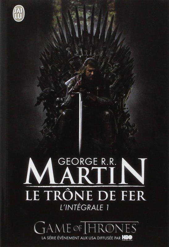 Le trône de fer, Intégrale 1, George.R.R.Martin