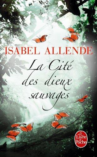 La cité des dieux sauvages, Isabel Allende