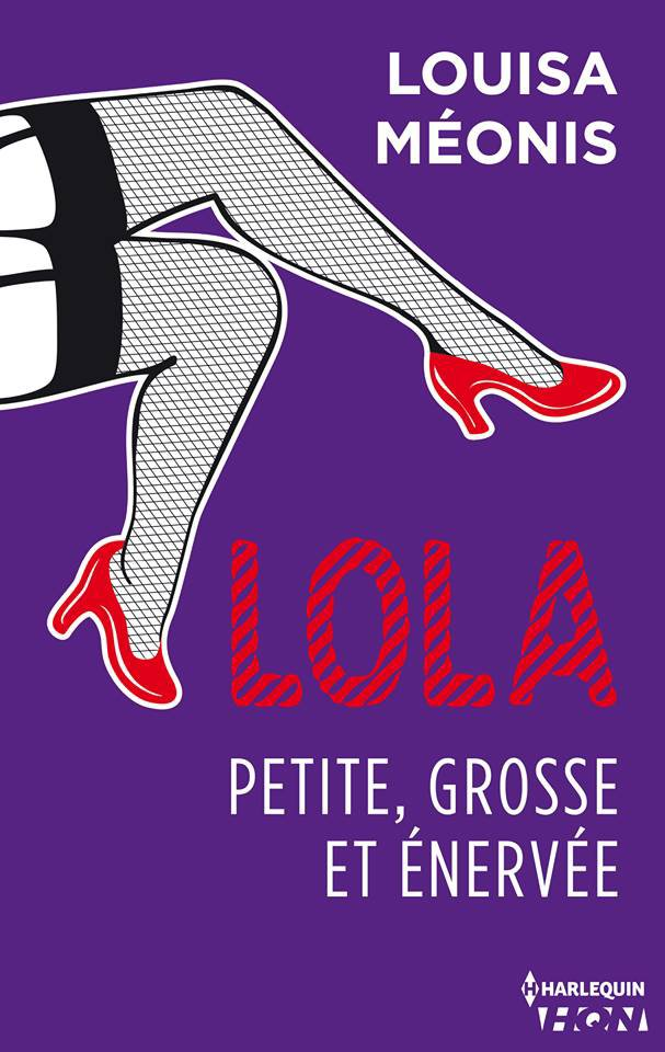 Lola, petite, grosse et énervée, Louisa Méonis (TOME 3)