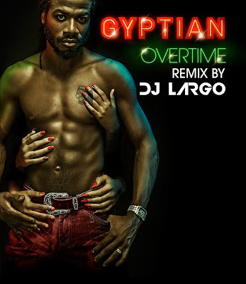 Gyptian - Overtime by Largo 2013 (2013)