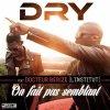 Dry - On fait pas semblant (feat Dr Beriz de l'Institut)