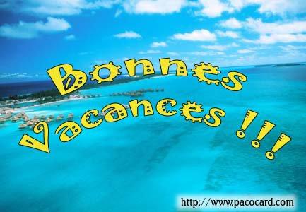 BONNE VACANCES A TOUS....................