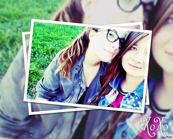 Ma meilleure amie, mon amour <3 <3