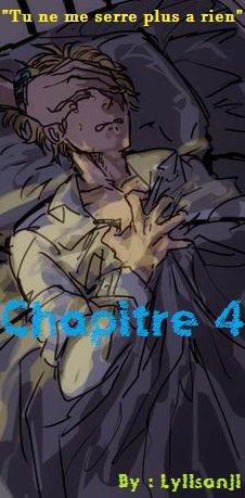 """""""Tu ne me serre plus a rien """"chapitre 4"""