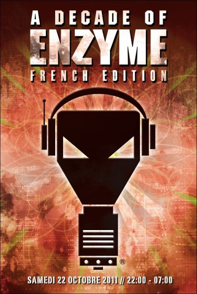 A DECADE OF ENZYME - FRENCH EDITION @ PARIS - SAMEDI 22 OCTOBRE 2011