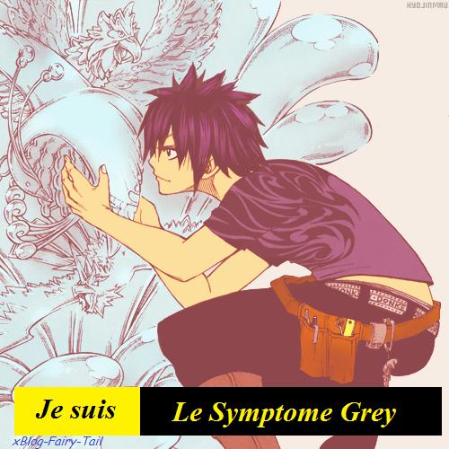 Je suis le symptome de Grey