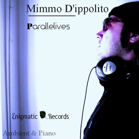 "MIMMO D'IPPOLITO - ""Parallelives"" (Ep) Enigmatic Records"