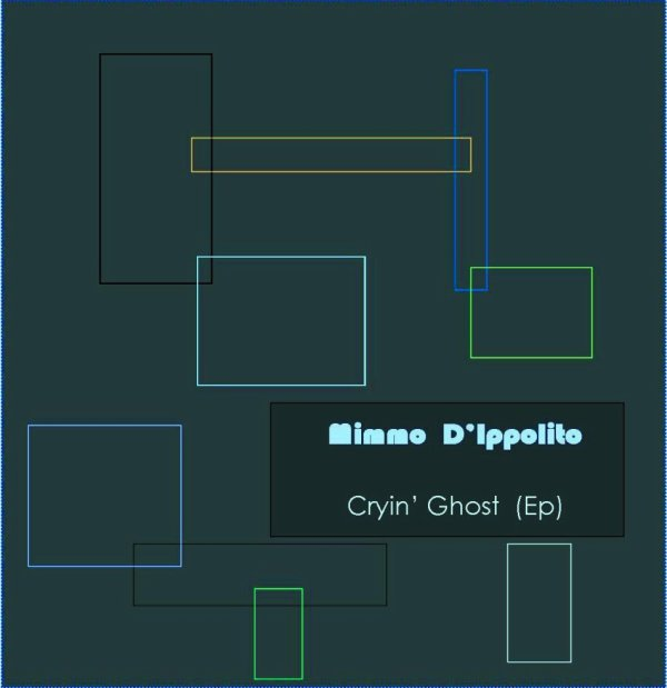 "MIMMO D'IPPOLITO –  ""Cryin' Ghost"" (Ep)"