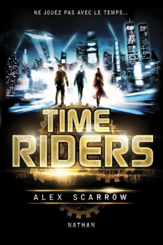 Livre: Time Riders tome 1