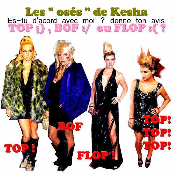 Kesha style de sortis : Est elle Borrible , Belle , Bof ou Super TOP ?
