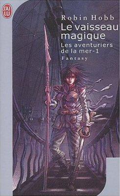 Les Aventuriers de la Mer, tome 1, de Robin Hobb
