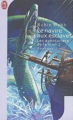 Les Aventuriers de la Mer, tome 2, de Robin Hobb