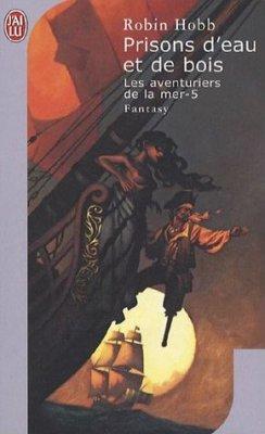 Les Aventuriers de la Mer, tome 5, de Robin Hobb