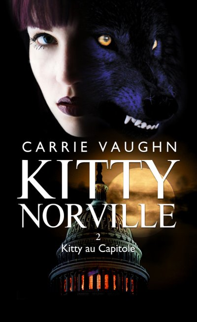 Kitty Norville Tome 2 Kitty au Capitole - Carrie Vaughn